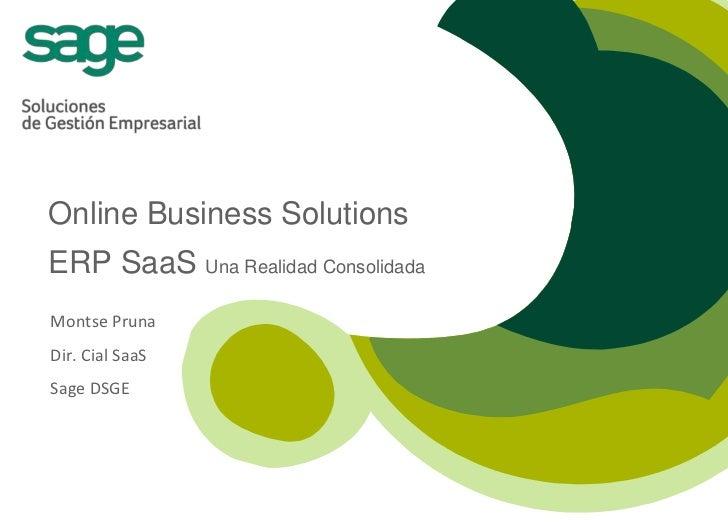 Online Business SolutionsERP SaaS Una Realidad ConsolidadaMontse PrunaDir. Cial SaaSSage DSGE