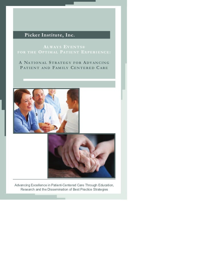 Picker Institute, Inc.                  A LWAY S E V EN T S ® FOR THE       O PTIMAL PATIENT EXPERIENCE:  A N ATIONAL STRA...