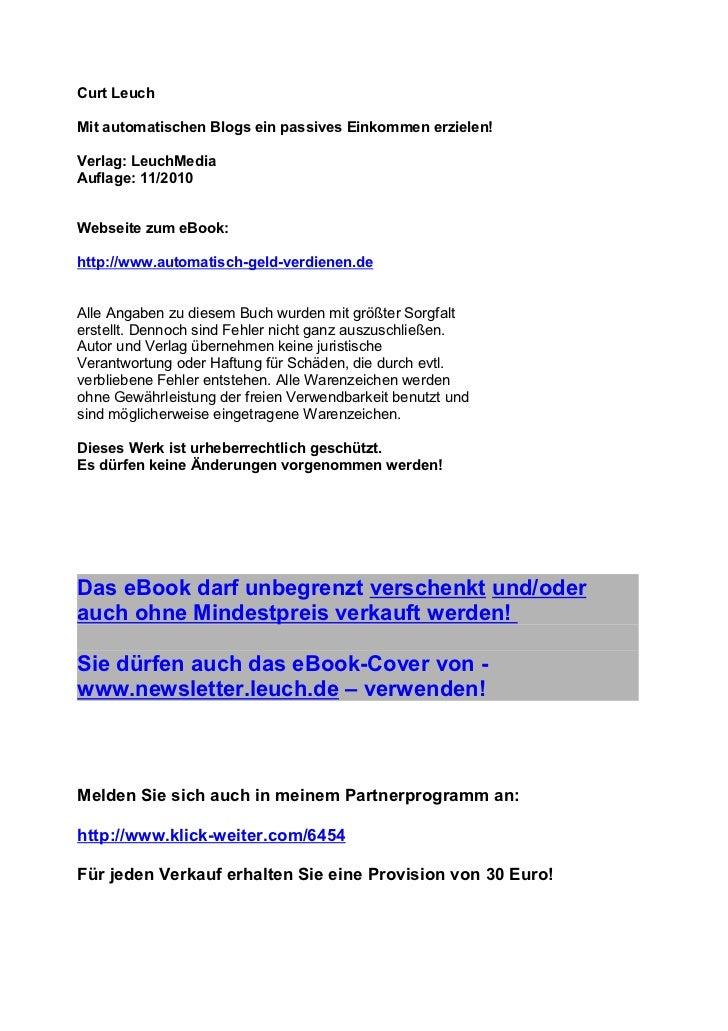 Curt LeuchMit automatischen Blogs ein passives Einkommen erzielen!Verlag: LeuchMediaAuflage: 11/2010Webseite zum eBook:htt...