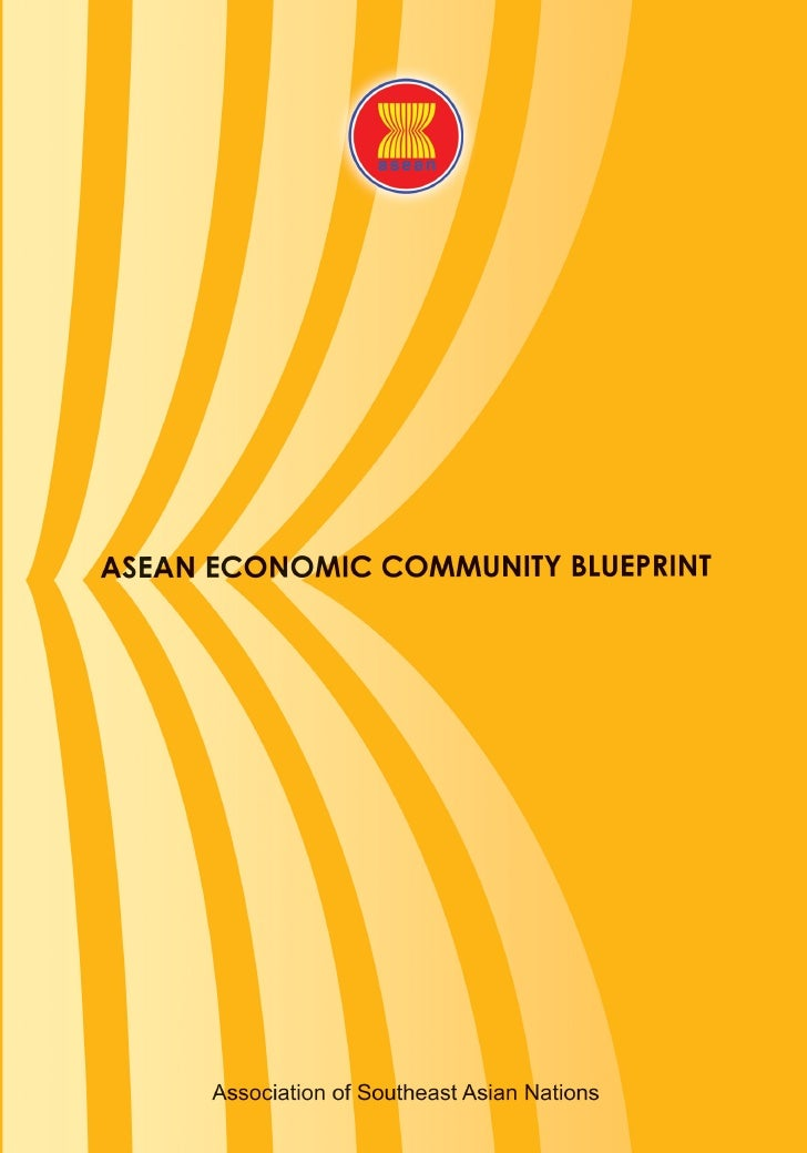 02   Declaration on the ASEAN Economic      Community Blueprint05   ASEAN Economic Community Blueprint30   Strategic Sc...