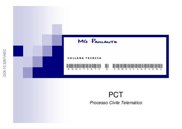 PCT Processo Civile Telematico C O L L A N A T E C N I C A DOI:10.3267/AEC