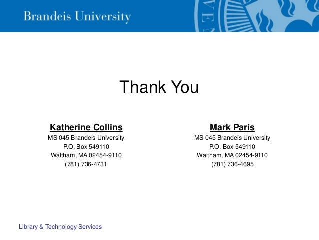 Thank You Katherine Collins MS 045 Brandeis University P.O. Box 549110 Waltham, MA 02454-9110 (781) 736-4731 Mark Paris MS...