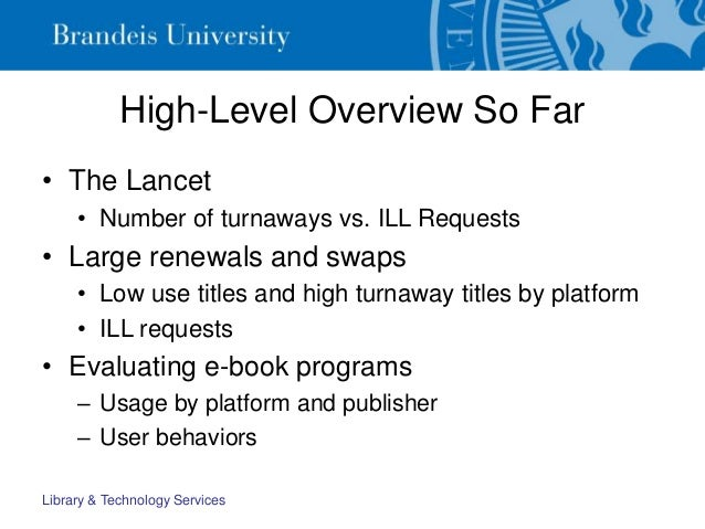 High-Level Overview So Far • The Lancet • Number of turnaways vs. ILL Requests • Large renewals and swaps • Low use titles...
