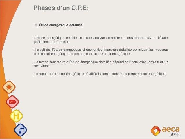 Phases d'un C.P.E: III. Étude énergétique détaillée L'étude énergétique détaillée est une analyse complète de l'installati...