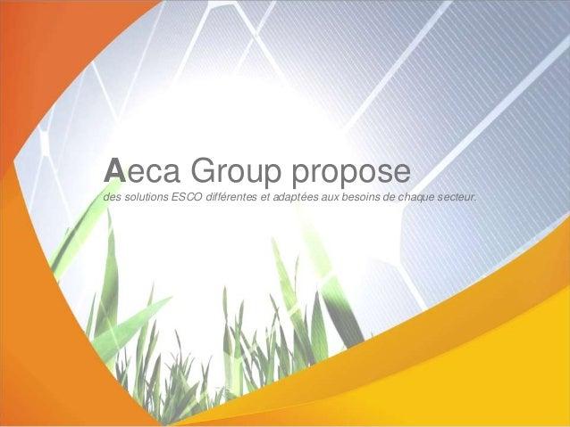 Aeca Group propose des solutions ESCO différentes et adaptées aux besoins de chaque secteur.