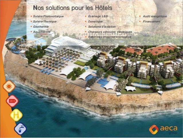 Nos solutions pour les Hôtels Solaire Photovoltaïque Éclairage LED Audit énergétique Solaire Themique Domotique Financemen...