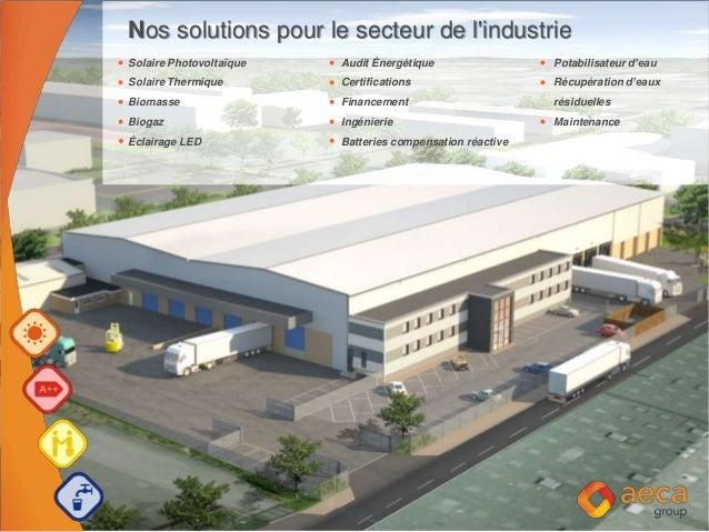 Nos solutions pour le secteur de l'industrie Solaire Photovoltaïque Audit Énergétique Potabilisateur d'eau Solaire Thermiq...