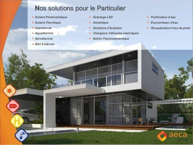 Nos solutions pour le Particulier Solaire Photovoltaïque Éclairage LED Purificateur d'eau Solaire Thermique Domotique Écon...
