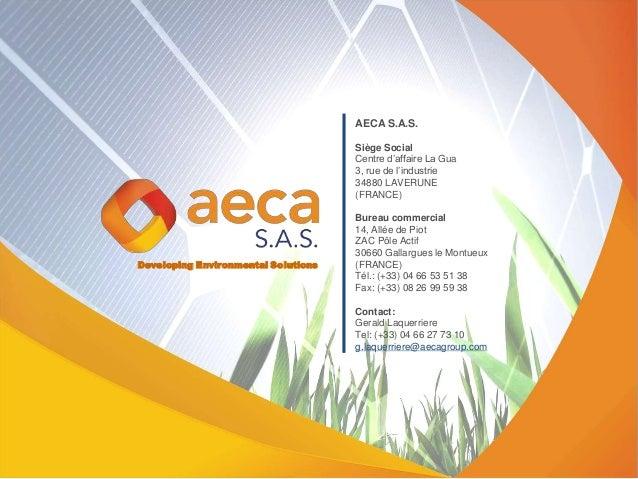 AECA S.A.S. Siège Social Centre d'affaire La Gua 3, rue de l'industrie 34880 LAVERUNE (FRANCE) Bureau commercial 14, Allée...