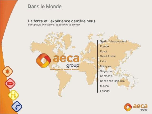 Spain (Headquarters) France Egypt Saudi Arabia India Malaysia Singapore Cambodia Dominican Republic Mexico Ecuador Dans le...
