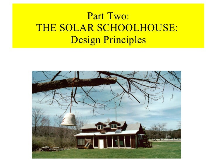 Part Two: THE SOLAR SCHOOLHOUSE:  Design Principles