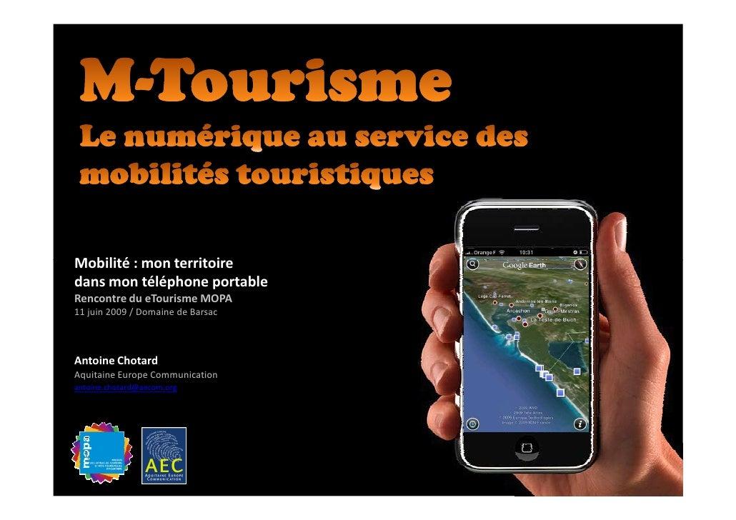 Mobilité : mon territoire dans mon téléphone portable Rencontre du eTourisme MOPA 11 juin 2009 / Domaine de Barsac    Anto...
