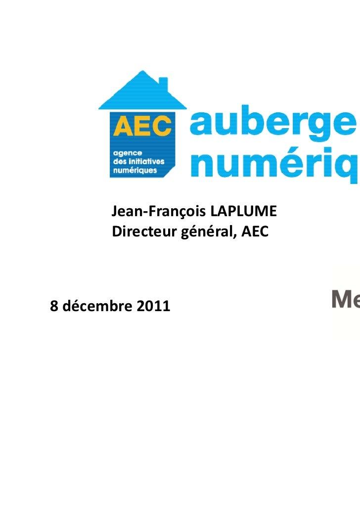 Jean-François LAPLUME       Directeur général, AEC8 décembre 2011