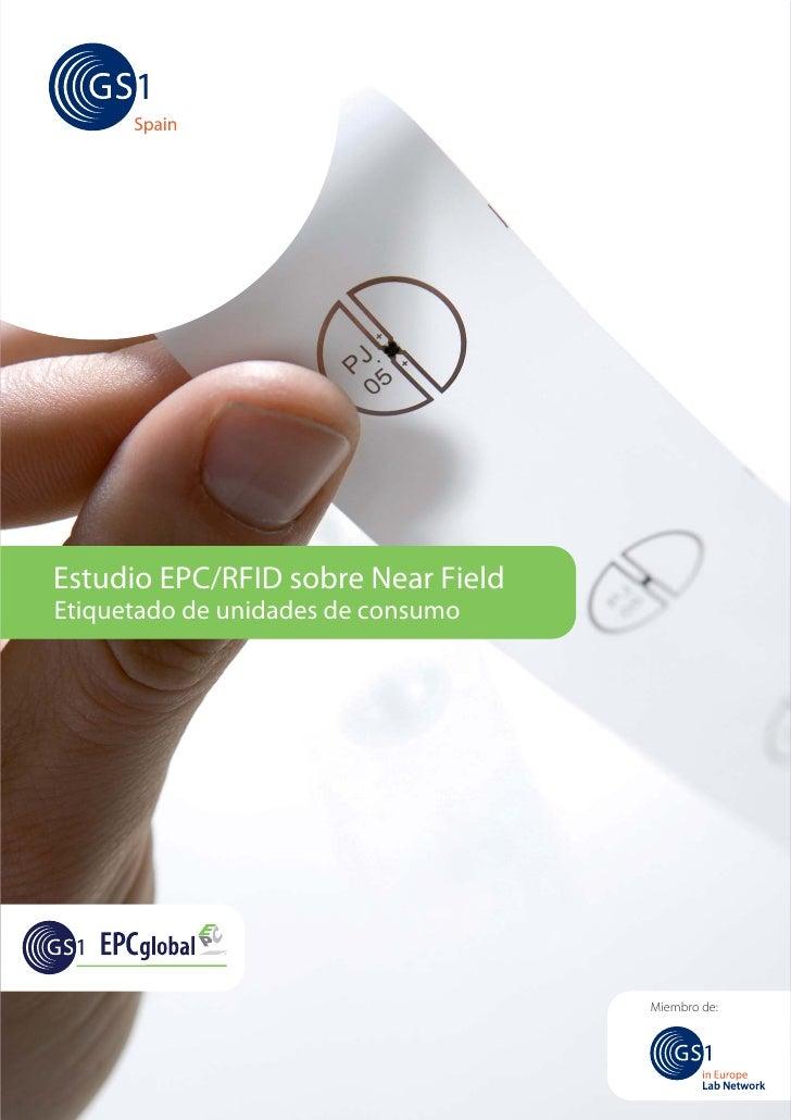 Estudio EPC/RFID sobre Near Field Etiquetado de unidades de consumo                                         Miembro de: