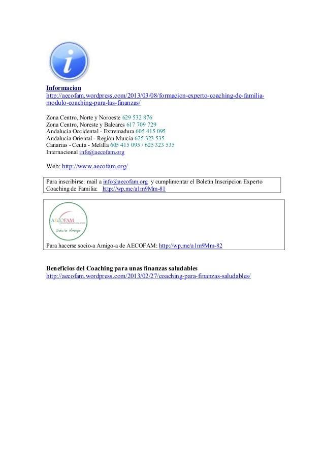 Informacionhttp://aecofam.wordpress.com/2013/03/08/formacion-experto-coaching-de-familia-modulo-coaching-para-las-finanzas...