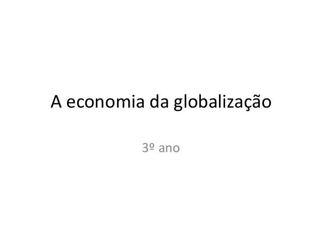 A economia da globalização 3º ano