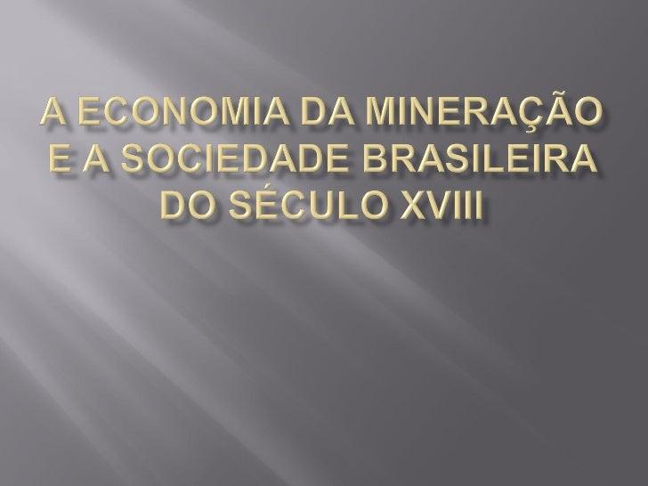   População brasileira por volta de 1700: 350 mil    habitantes   Portugueses que vieram para as Minas Gerais    entre ...
