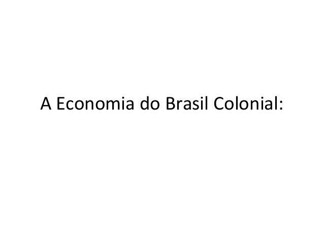 A Economia do Brasil Colonial: