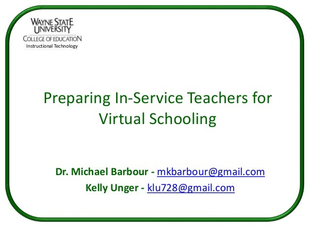 Instructional Technology       Preparing In-Service Teachers for               Virtual Schooling             Dr. Michael B...