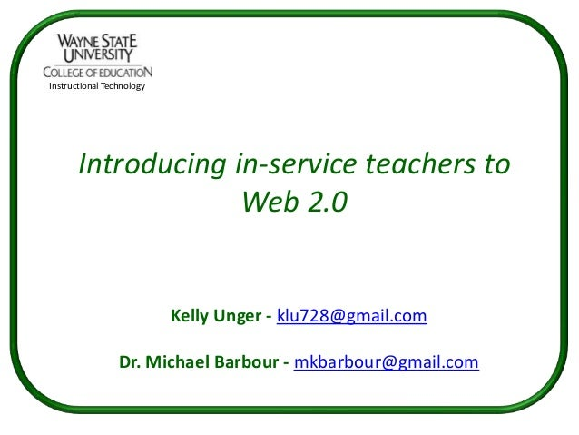 Instructional Technology       Introducing in-service teachers to                    Web 2.0                           Kel...