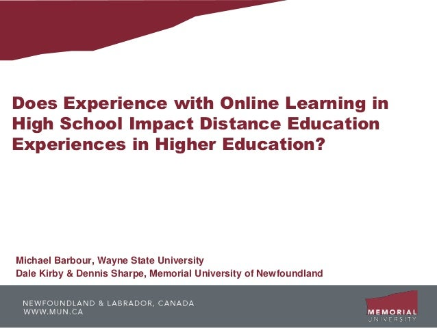 Does Experience with Online Learning inHigh School Impact Distance EducationExperiences in Higher Education?Michael Barbou...