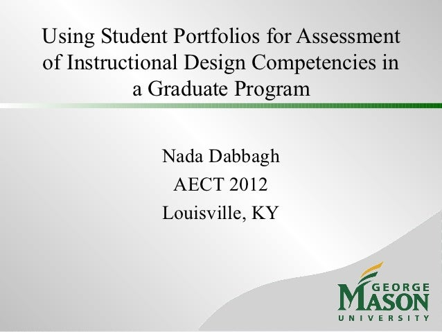 Using Student Portfolios for Assessmentof Instructional Design Competencies in           a Graduate Program             Na...