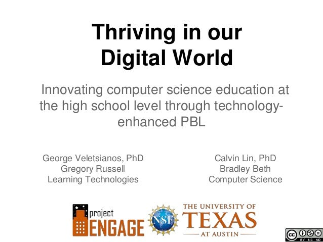 Thriving in our            Digital WorldInnovating computer science education atthe high school level through technology- ...