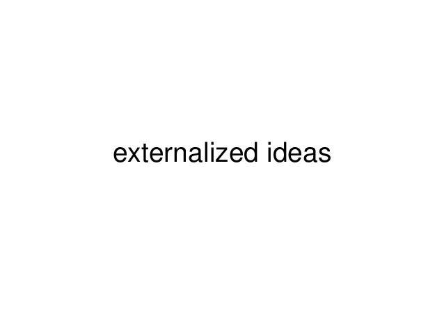externalized ideas