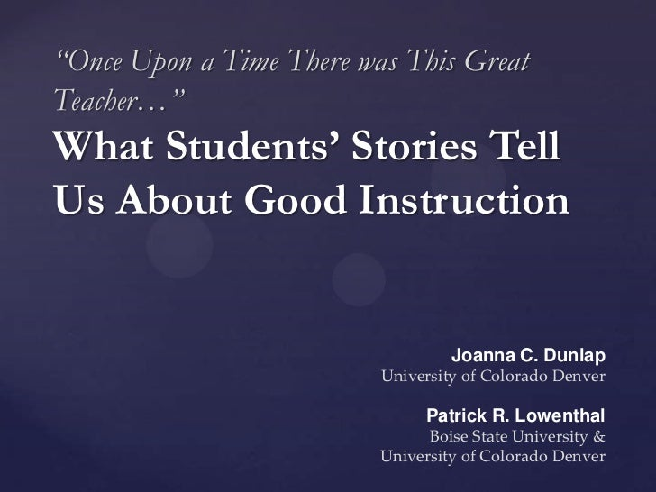 """""""Once Upon a Time There was This GreatTeacher…""""What Students' Stories TellUs About Good Instruction                       ..."""