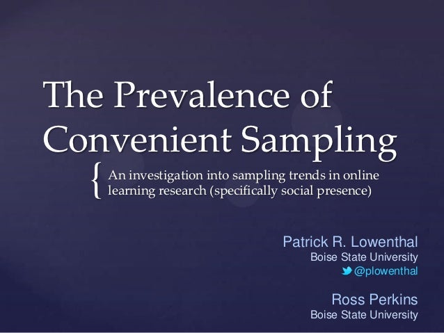 The Prevalence ofConvenient Sampling  {   An investigation into sampling trends in online      learning research (specific...