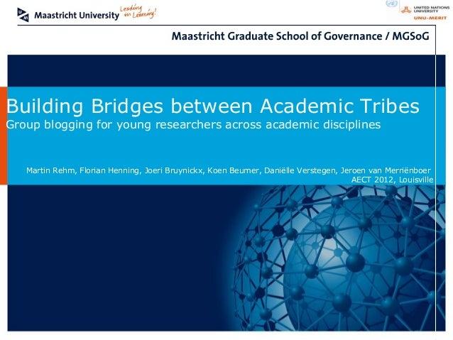 Building Bridges between Academic TribesGroup blogging for young researchers across academic disciplines   Martin Rehm, Fl...
