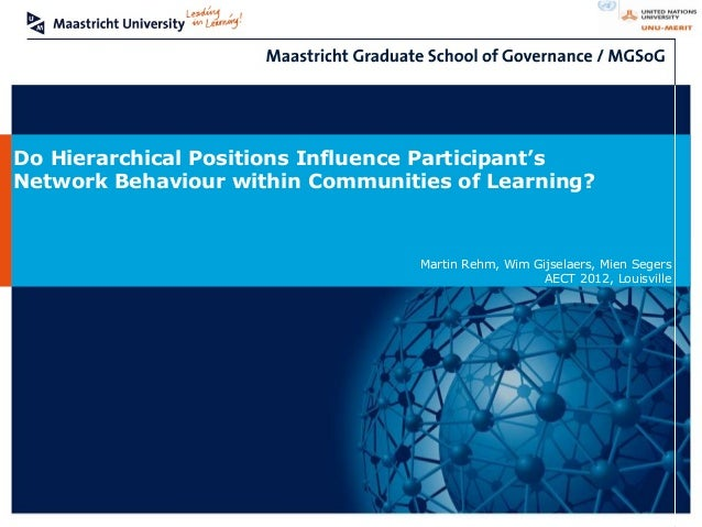 Do Hierarchical Positions Influence Participant'sNetwork Behaviour within Communities of Learning?                        ...