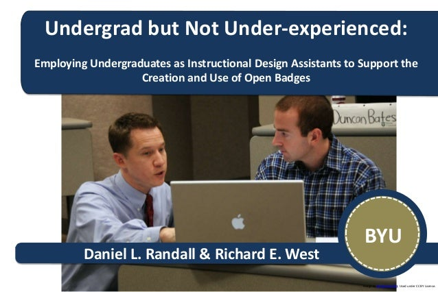 Undergrad but Not Under-experienced: Employing Undergraduates as Instructional Design Assistants to Support the Creation a...
