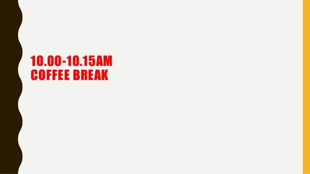 10.00-10.15AM COFFEE BREAK