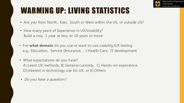WARMING UP: LIVING STATISTICS • Are you from North, East, South or West within the US, or outside US? • How many years of ...