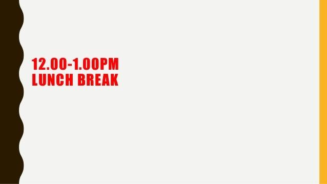 12.00-1.00PM LUNCH BREAK