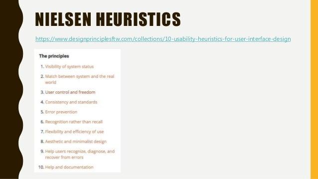 NIELSEN HEURISTICS https://www.designprinciplesftw.com/collections/10-usability-heuristics-for-user-interface-design