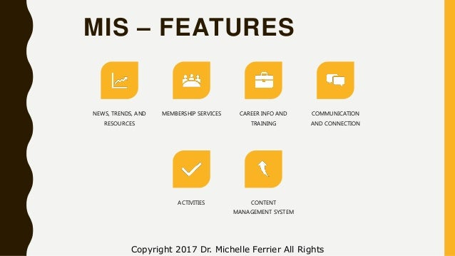 MIS – FEATURES NEWS, TRENDS, AND RESOURCES MEMBERSHIP SERVICES CAREER INFO AND TRAINING COMMUNICATION AND CONNECTION ACTIV...