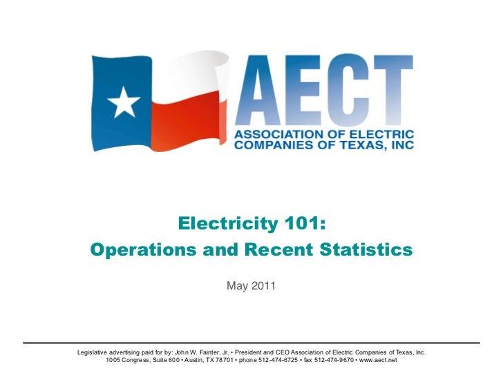 Electricity 101:    Operations and Recent Statistics                                                     May 2011Legislati...