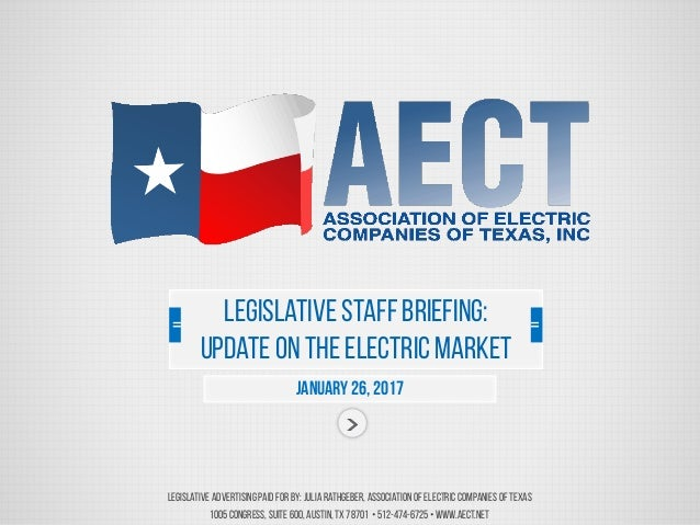 Legislative Advertising Paid For by: JuliaRathgeber, Association ofElectric Companies ofTexas 1005Congress, Suite 600,Aust...