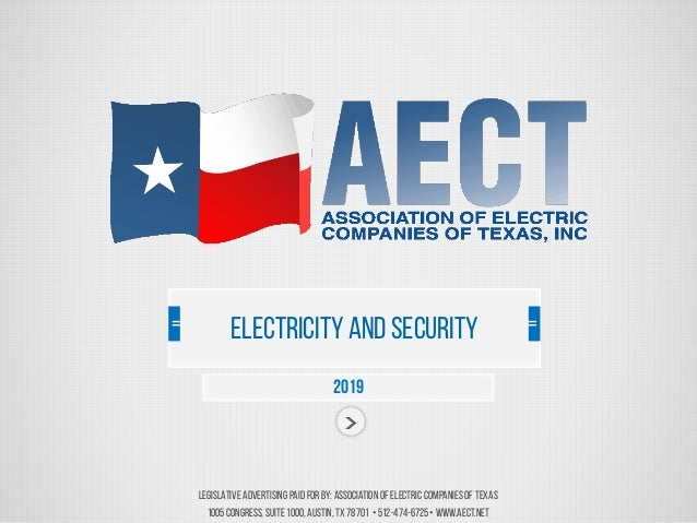 Legislative Advertising Paid For by: Association of Electric Companiesof Texas 1005Congress, Suite 1000,Austin, TX 78701 •...