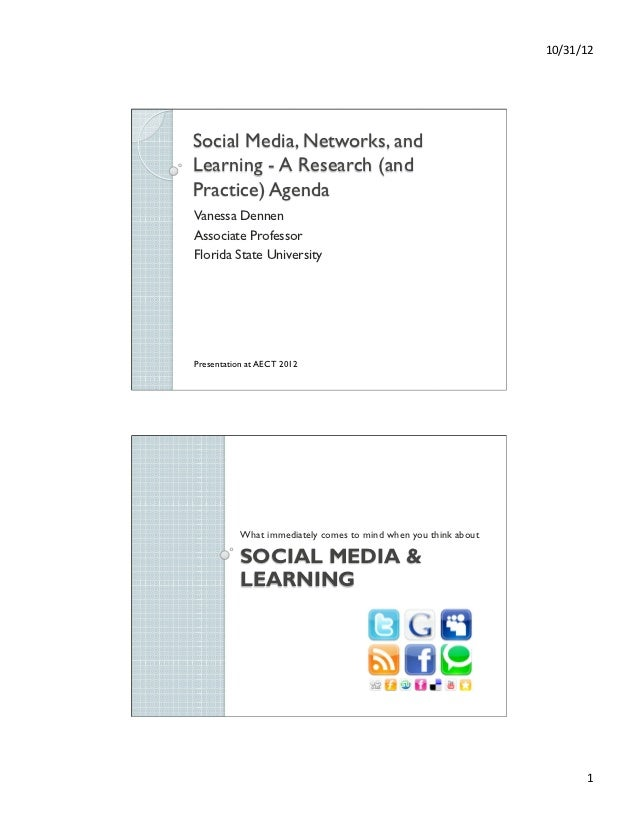 10/31/12 Social Media, Networks, andLearning - A Research (andPractice) AgendaVanessa DennenAssociate ProfessorFlorida S...