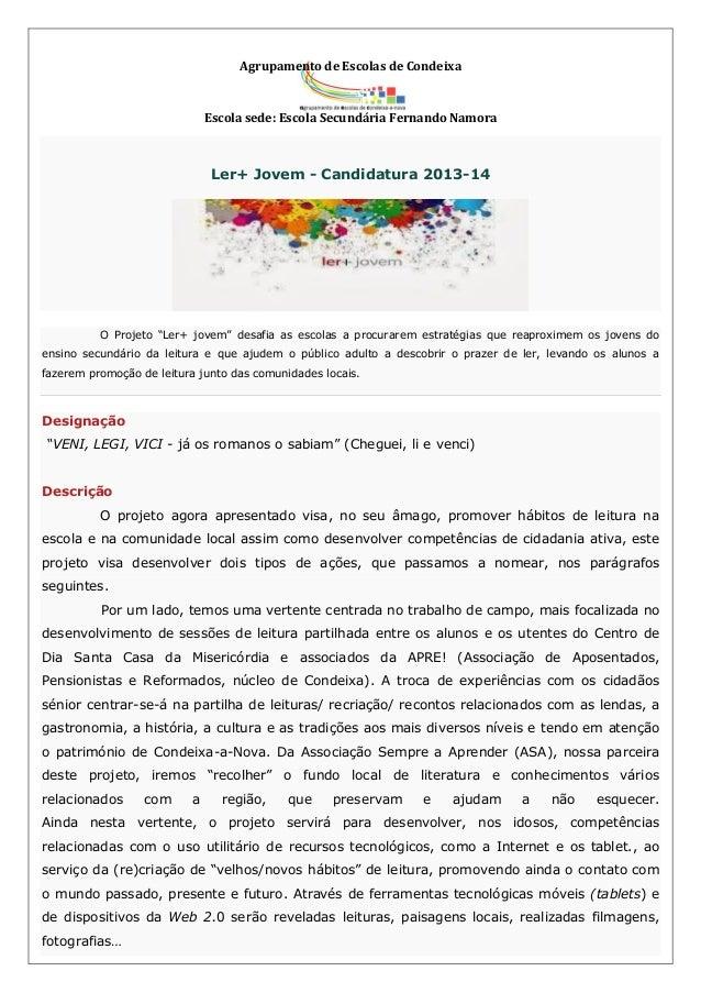 Agrupamento de Escolas de Condeixa Escola sede: Escola Secundária Fernando Namora Ler+ Jovem - Candidatura 2013-14 O Proje...