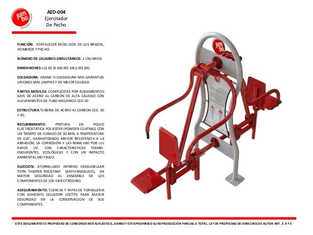 AED-004 Ejercitador De Pecho ESTE DOCUMENTO ES PROPIEDADDE CONSORCIO METALPLÁSTICO, JUMBO Y ESTA PROHIBIDO SU REPRODUCCIÓN...