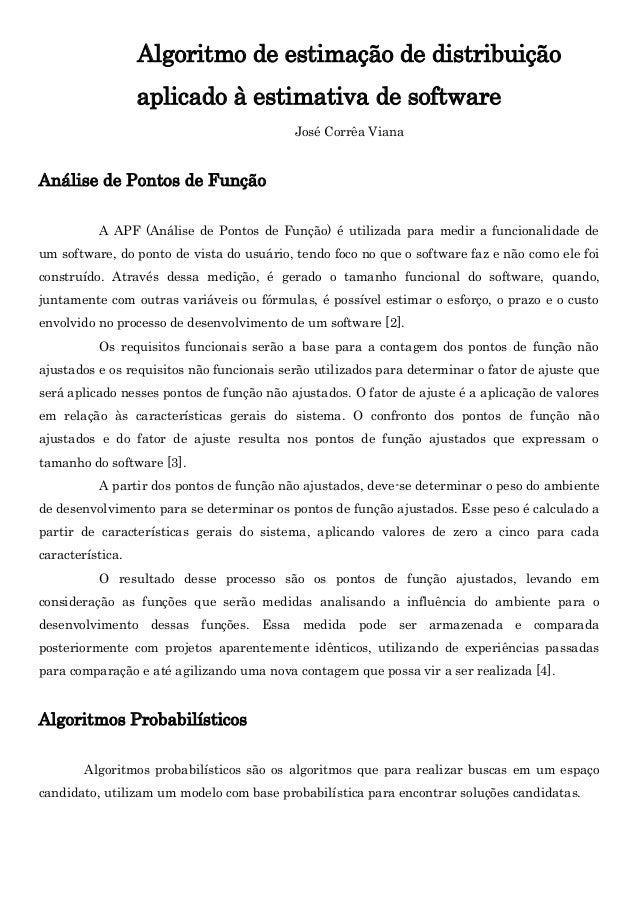 Algoritmo de estimação de distribuição aplicado à estimativa de software José Corrêa Viana Análise de Pontos de Função A A...