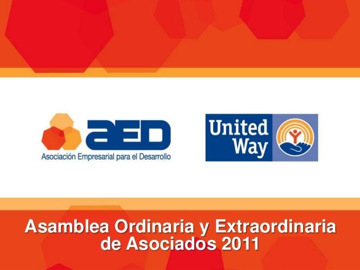 Asamblea Ordinaria y Extraordinaria       de Asociados 2011