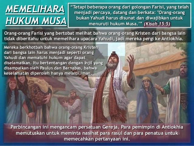 """MEMELIHARA HUKUM MUSA """"Tetapi beberapa orang dari golongan Farisi, yang telah menjadi percaya, datang dan berkata: """"Orang-..."""