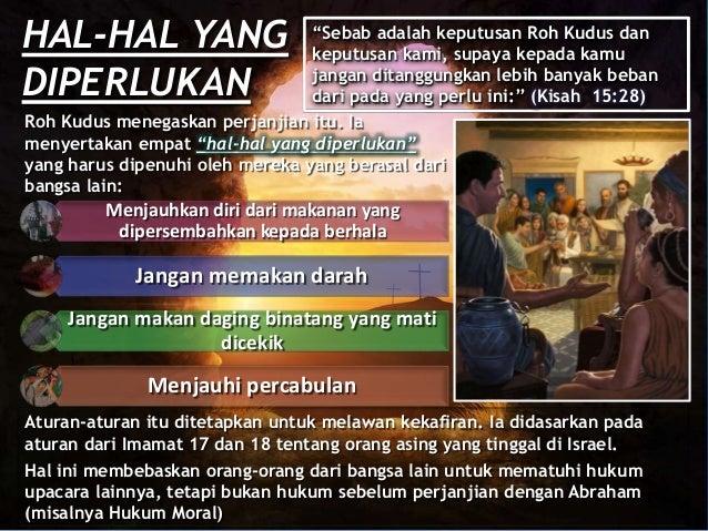 Menjauhkan diri dari makanan yang dipersembahkan kepada berhala Jangan memakan darah Jangan makan daging binatang yang mat...