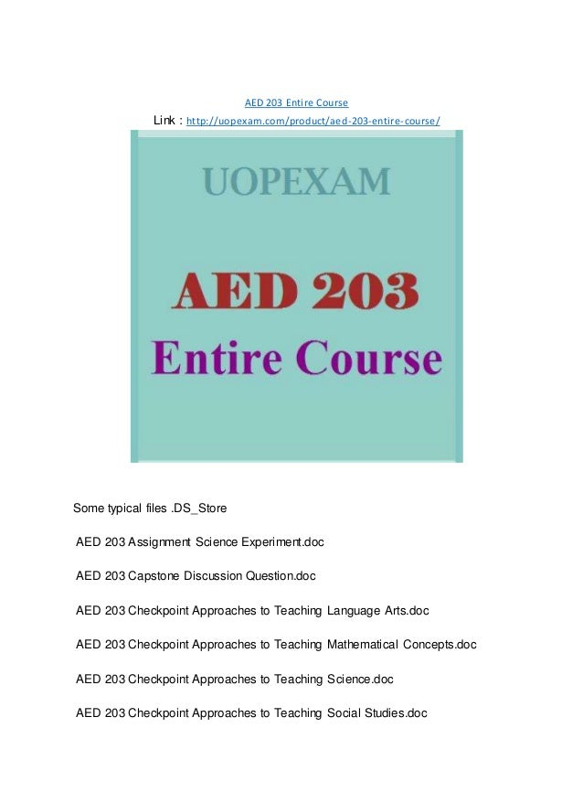 AED 203 Entire Course Link : http://uopexam.com/product/aed-203-entire-course/ Some typical files .DS_Store AED 203 Assign...