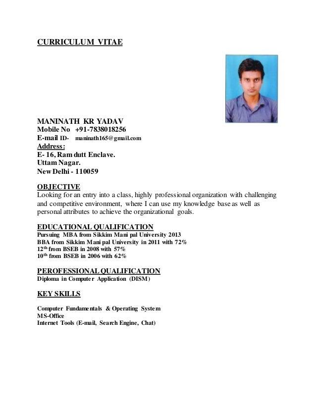 CURRICULUM VITAE MANINATH KR YADAV Mobile No +91-7838018256 E-mail ID- maninath165@gmail.com Address: E- 16, Ram dutt Encl...